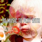 30 Music to Play With by Songs For Children