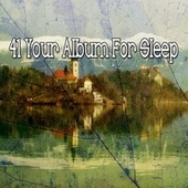 41 Your Album for Sle - EP by Baby Sleep