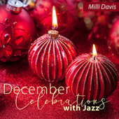 December Celebrations with Jazz, Christmas Shops, Holiday Bright Mood by Milli Davis