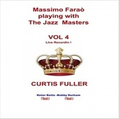 Massimo Faraò Playing with the Jazz Masters, Vol. 4 von Curtis Fuller