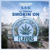 Smokin On (feat. Al Crocka) von E.S.G.
