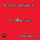 The Best of Keith Galliher Jr., Vol. 3 (Covers) by Keith Gallliher Jr.