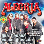 Una Década en Tu Corazón by Grupo Alegria