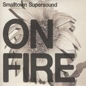 On Fire - Smalltown Supersound von Various Artists