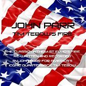 Tim Tebo's Fire - Single by John Parr