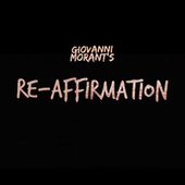 Re-Affirmation by Giovanni Morant