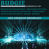 Recordings of 1980 - Live American Broadcast (Live) von Budgie