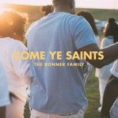 Come Ye Saints by Bonner Family