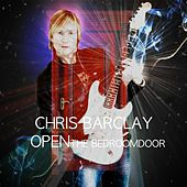 Open The Bedroom Door - Single by Chris Barclay