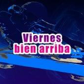 Viernes bien arriba by Various Artists