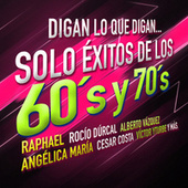 Digan Lo Que Digan...Solo Éxitos de los 60's y 70's von Various Artists