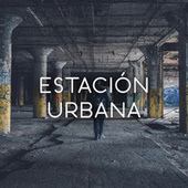 Estación Urbana by Various Artists