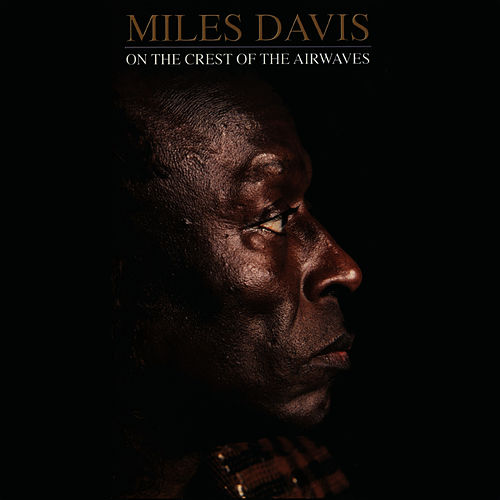 On the Crest of the Airwaves by Miles Davis