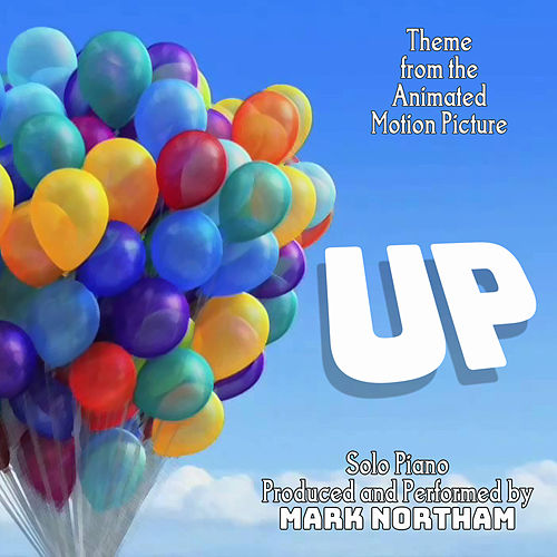 Up - Theme from the Disney/Pixar Motion Picture by Michael Giacchino by Mark Northam