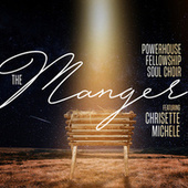 The Manger von Powerhouse Fellowship Soul Choir