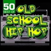 50 Best of Old School Hip Hop by Various Artists