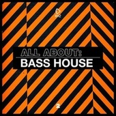 All About: Bass House, Vol. 2 von Various Artists