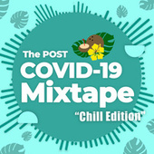 The Post COVID-19 Mixtape - Chill Edition fra Various Artists