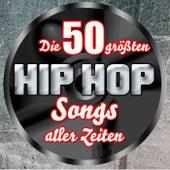 Die 50 größten Hip Hop Songs aller Zeiten von Various Artists