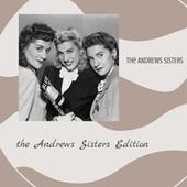 The Andrews Sisters Edition by The Andrews Sisters