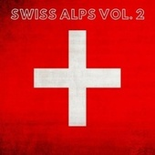 Swiss Alps Vol. 2 de Various Artists