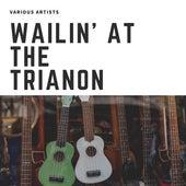 Wailin' At The Trianon de Various Artists