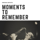 Moments to Remember de Various Artists
