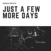 Just a Few More Days van Various Artists