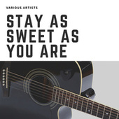 Stay As Sweet As You Are von Various Artists