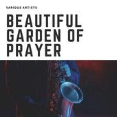 Beautiful Garden of Prayer von Various Artists