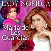 Maria de los Guardias de Lady Noriega