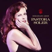 Demasiado amor by Pastora Soler