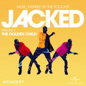 Jacked: Music Inspired by the Podcast (Episode 3: The Golden Child) de Various Artists