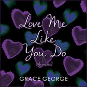 Love Me Like You Do (Acoustic) by Grace George