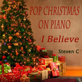 Pop Christmas on Piano - I Believe by Steven C