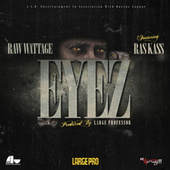 Eyez (feat. Ras Kass) by Raw Wattage