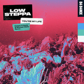 You're My Life (Keepin It Heale & Michael Walls Remix) by Low Steppa