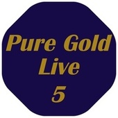 Pure Gold Live, Vol. 5 de Various Artists