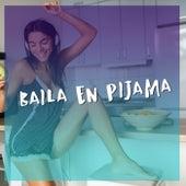 Baila en Pijama Vol. I von Various Artists