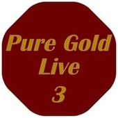 Pure Gold Live, Vol. 3 de Various Artists