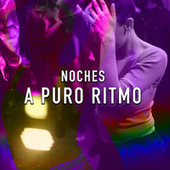 Noches a puro ritmo by Various Artists