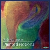 Painted Notions by Bob Albanese