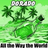 All the Way the World von Dorado