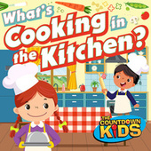 What's Cooking in the Kitchen (Songs about Food) de The Countdown Kids