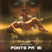 Ponte Pa' Mi by Justin Quiles