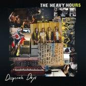 Desperate Days de The Heavy Hours