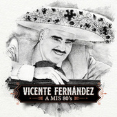 A Mis 80's by Vicente Fernández