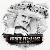 A Mis 80's von Vicente Fernández