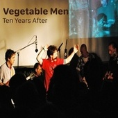 Ten Years After by Vegetable Men
