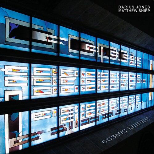 Cosmic Lieder by Darius Jones
